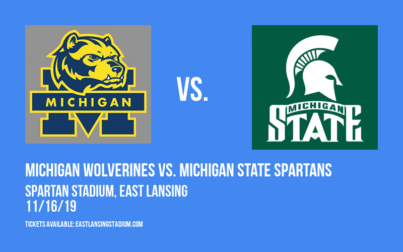 Michigan Wolverines vs. Michigan State Spartans at Spartan Stadium