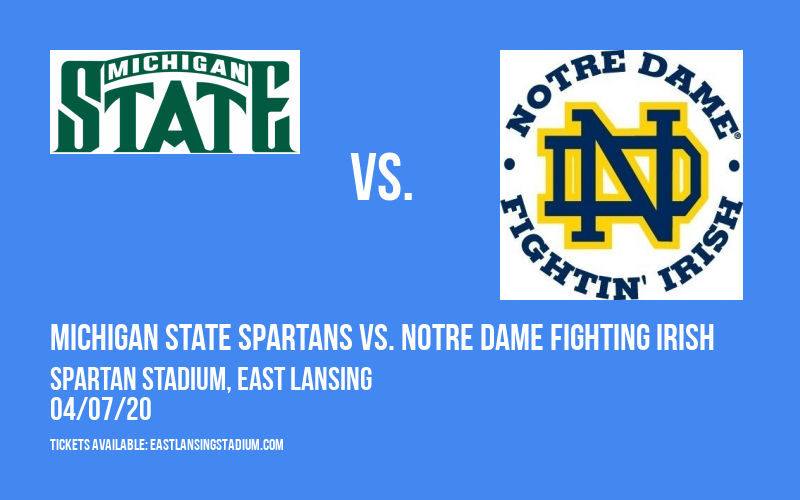 Michigan State Spartans vs. Notre Dame Fighting Irish at Spartan Stadium