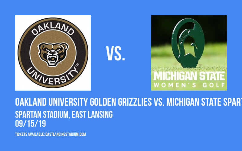 Oakland University Golden Grizzlies vs. Michigan State Spartans [WOMEN] at Spartan Stadium